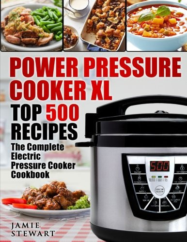 The Instant Potâ® Electric Pressure Cooker Cookbook: Easy Recipes For Fast And Healthy Meals  Power Pressure Cooker XL