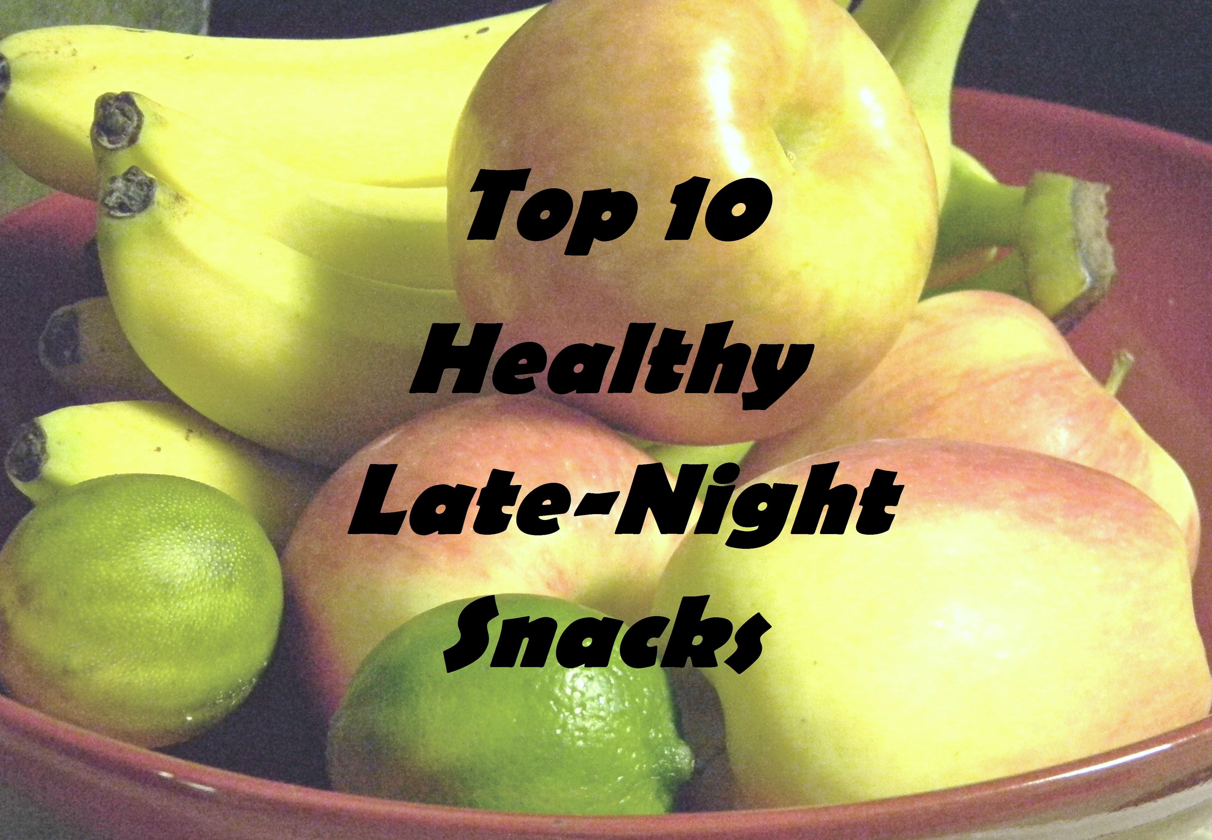 Top 10 Healthy Snacks  Top 10 Healthy Late Night Snacks