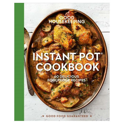 Top Rated Healthy Instant Pot Recipes  Good Housekeeping Instant Pot Cookbook 60 Delicious