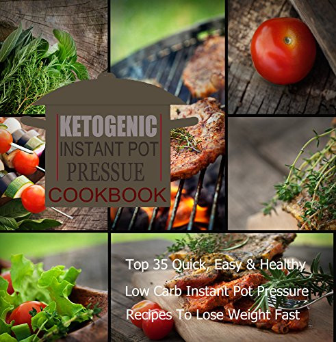 """Top Rated Healthy Instant Pot Recipes  Cookbooks List The Highest Rated """"Ketogenic"""" Cookbooks"""