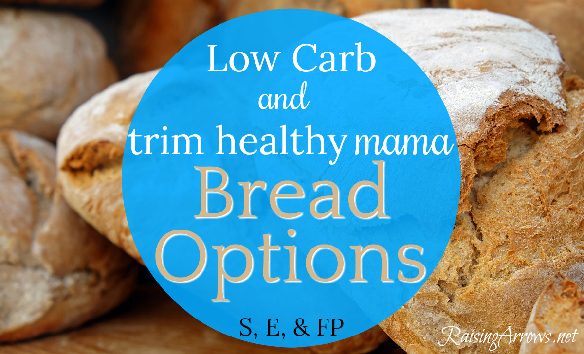 Trim Healthy Mama Bread  Low Carb and Trim Healthy Mama Bread Options Raising Arrows