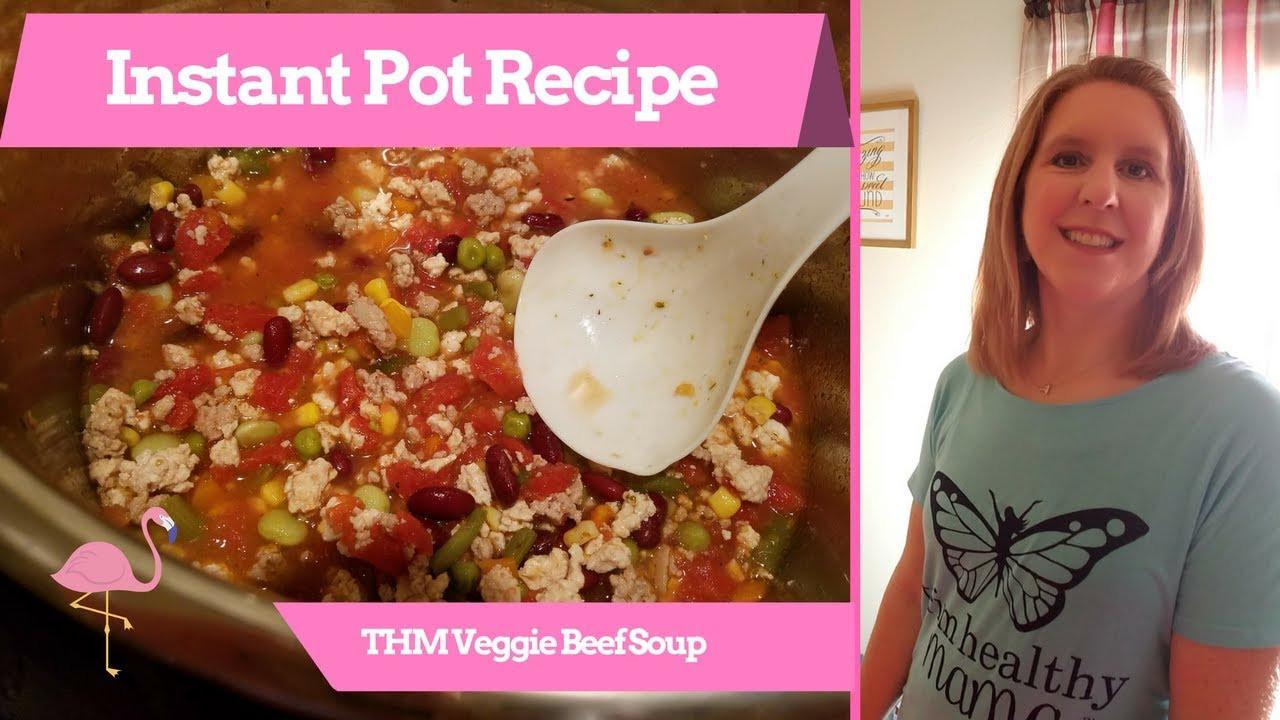 Trim Healthy Mama Instant Pot Recipes  Instant Pot Veggie Beef Soup Trim Healthy Mama Recipe