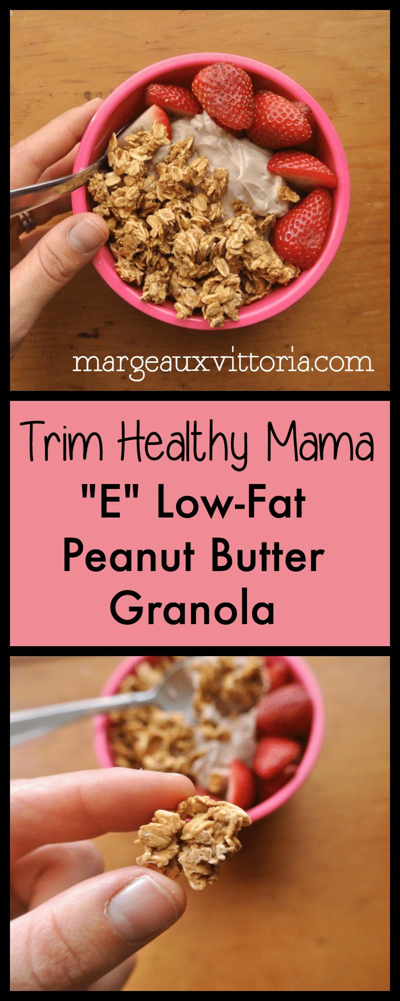 "Trim Healthy Mama Recipes Breakfast  Trim Healthy Mama ""E"" Low Fat Peanut Butter Granola"
