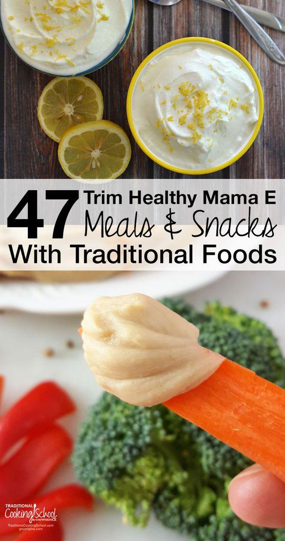 Trim Healthy Mama Snacks  47 Trim Healthy Mama E Meals & Snacks With Traditional Foods