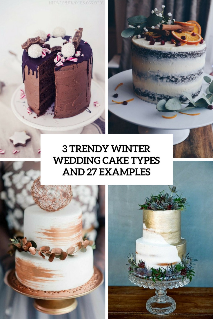 Types Of Wedding Cakes  3 Trendy Winter Wedding Cake Types And 27 Examples