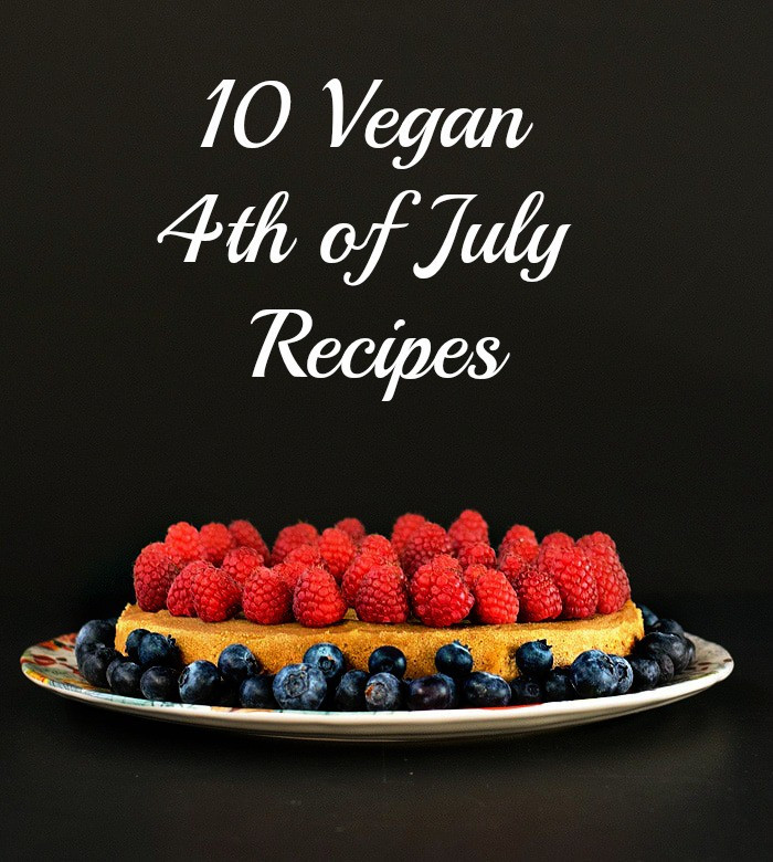 Vegan 4Th Of July Recipes  10 Vegan Recipes for 4th of July