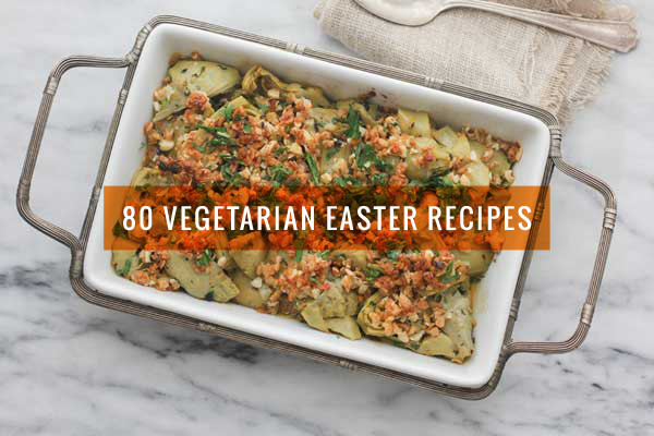 Vegan Easter Dinner Ideas  80 Ve arian Easter Recipes Everyone Will Love Not Just