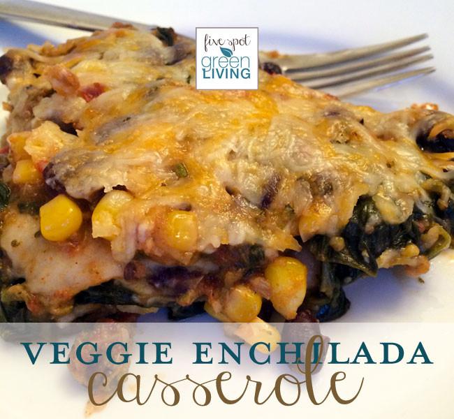 Vegetarian Casserole Recipes Healthy  Ve arian Enchilada Casserole Recipe Five Spot Green Living