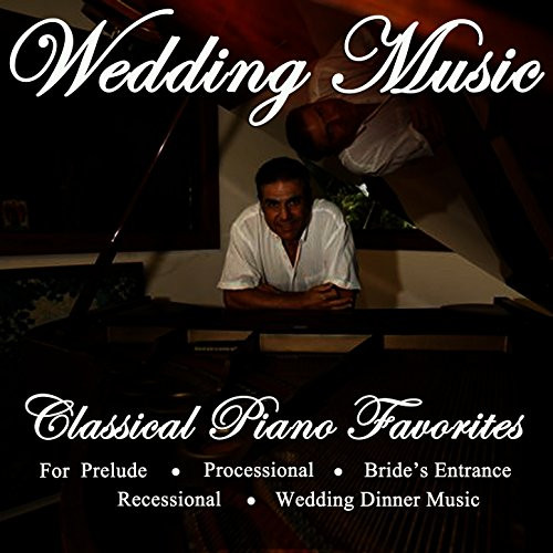 Wedding Dinner Music  Wedding Music Classical Piano Favorites for Prelude