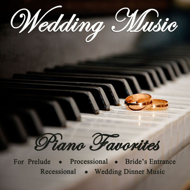 Wedding Dinner Songs  Wedding Music Piano Favorites for Prelude Processional