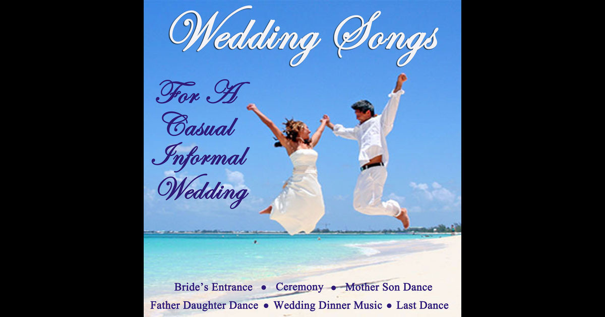 Wedding Dinner Songs  Wedding Songs for a Casual Informal Wedding Songs for