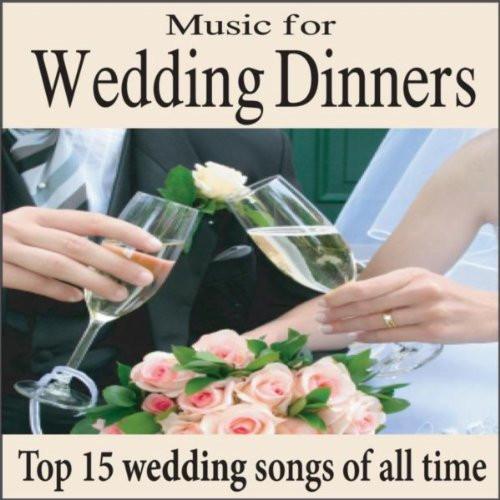 Wedding Dinner Songs  Music for Wedding Dinners Top 15 Wedding Songs Piano