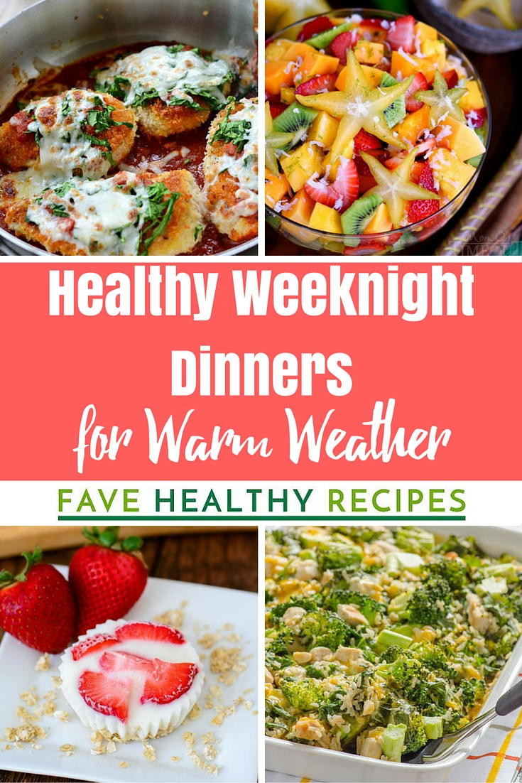Weeknight Healthy Dinners  30 Easy Healthy Weeknight Dinners for Warm Weather