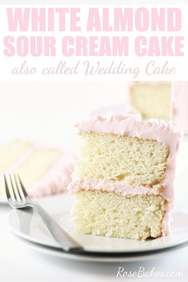 White Almond Wedding Cake Recipe From Scratch  White Almond Sour Cream Cake Recipe