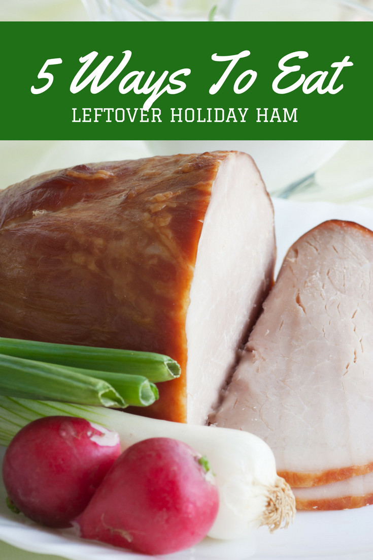 Why Do People Eat Ham On Easter  5 Ways To Eat Leftover Ham Recipes