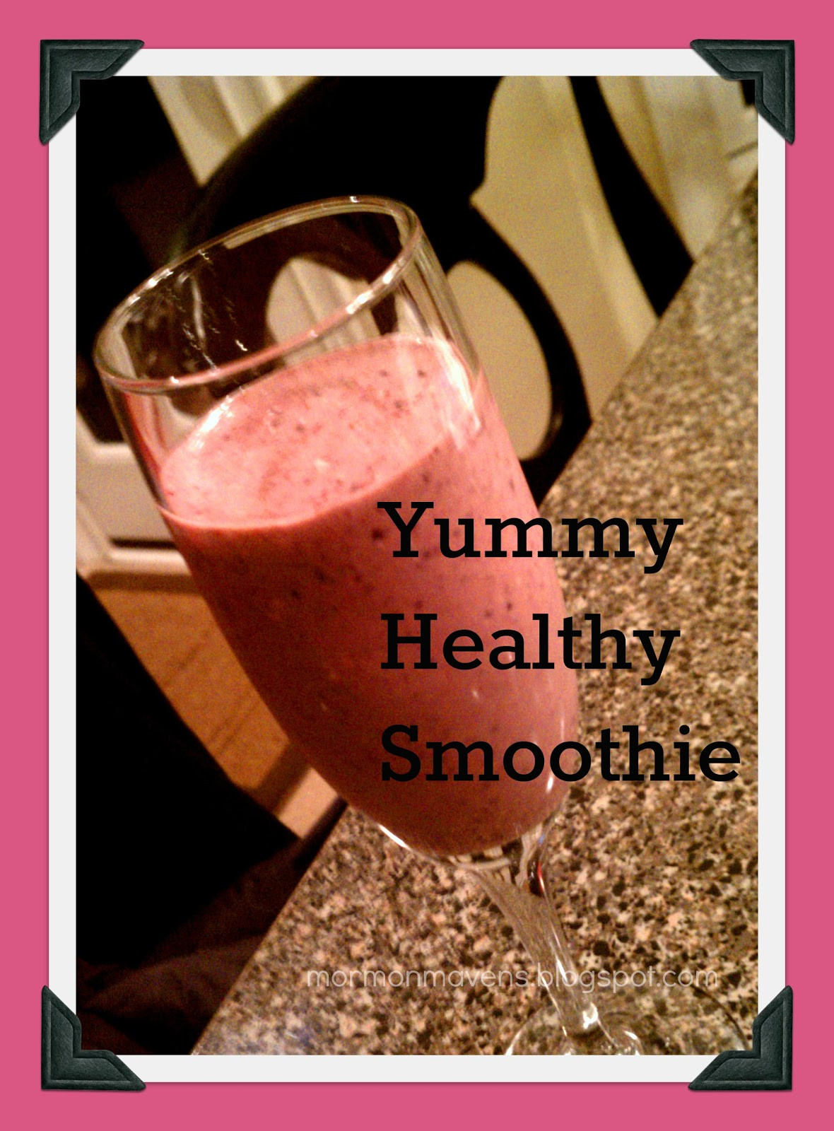 Yummy Healthy Smoothies  Mormon Mavens in the Kitchen Yummy Healthy Smoothie