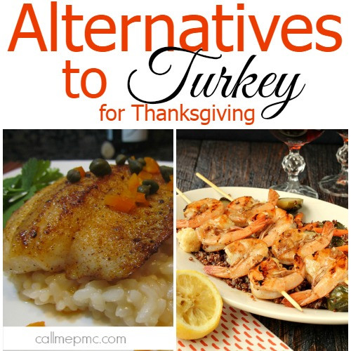 Alternatives To Turkey On Thanksgiving  Alternatives to Turkey for Thanksgiving Call Me PMc
