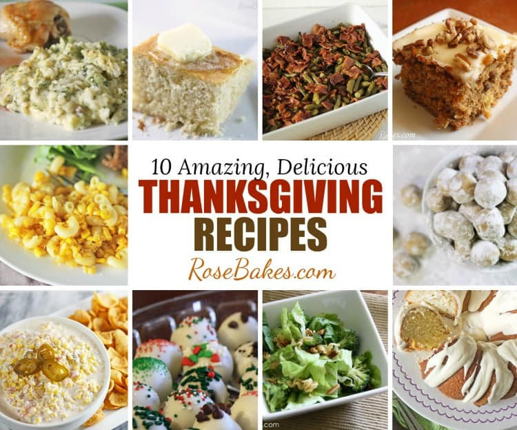 Amazing Thanksgiving Desserts  10 Amazing Delicious Thanksgiving Recipes Rose Bakes