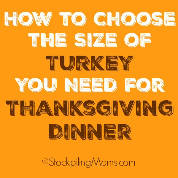 Average Size Turkey For Thanksgiving  How to Choose the Size of Turkey You Need for Thanksgiving