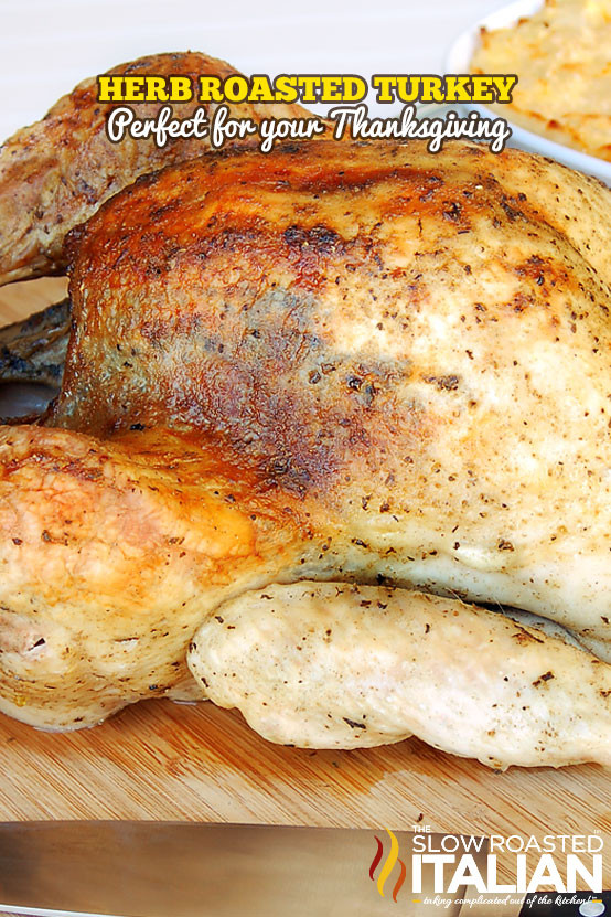 Best Roast Turkey Recipe For Thanksgiving  Best Ever Herb Roasted Turkey