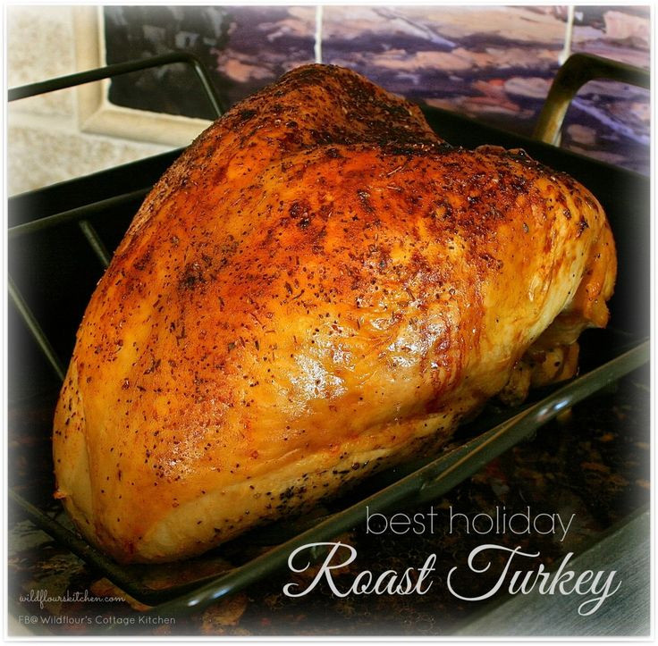 Best Roast Turkey Recipe For Thanksgiving  Best Holiday Roast Turkey with Make Ahead Instructions