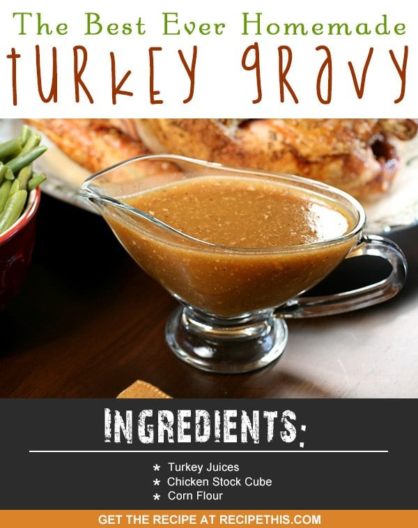Best Thanksgiving Gravy Recipe  How To Make The Best Ever Homemade Turkey Gravy