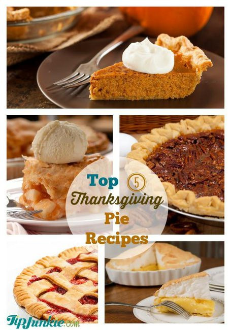Best Thanksgiving Pie Recipes  Top 5 Thanksgiving Pie Recipes Tip Junkie