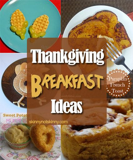Breakfast On Thanksgiving Day  Thanksgiving Breakfast Ideas skinnynotskinny