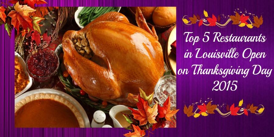 Breakfast Restaurants Open On Thanksgiving  Top 5 Restaurants In Louisville Open Thanksgiving Day 2015