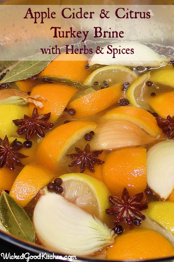 Brining Turkey Recipes Thanksgiving  Cider & Citrus Turkey Brine with Herbs and Spices Wicked