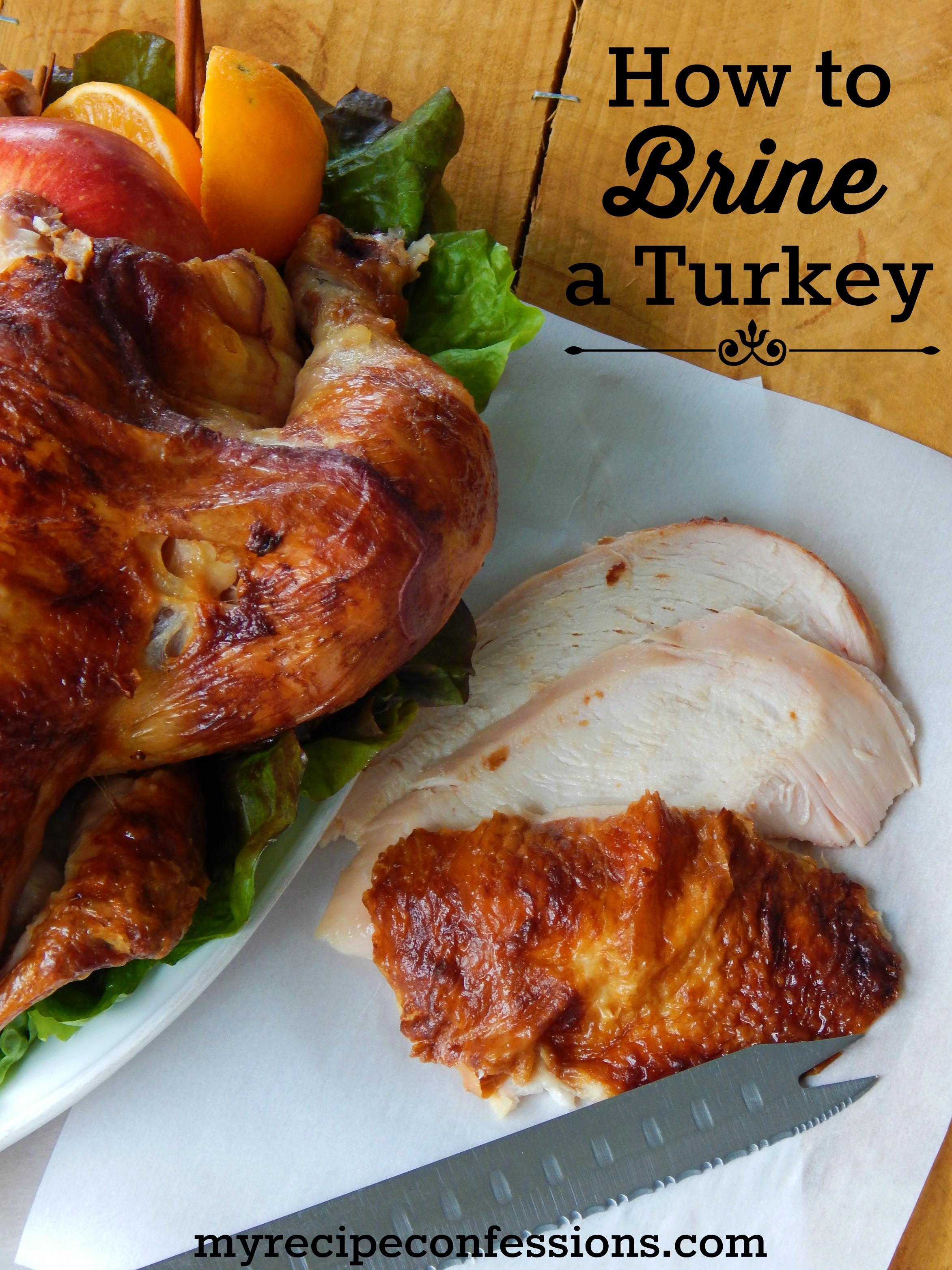 Brining Turkey Recipes Thanksgiving  How to Brine A Turkey My Recipe Confessions