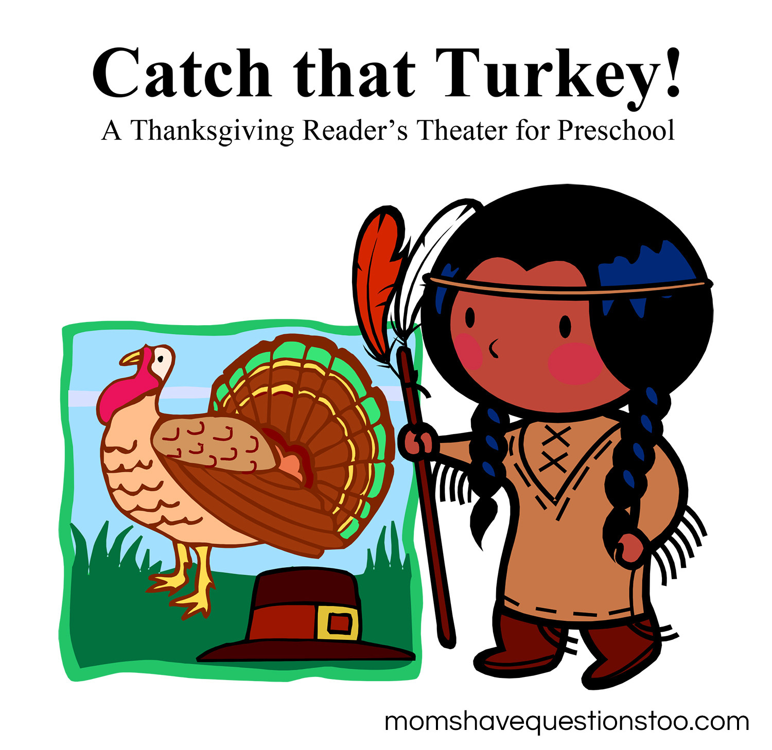 Catching The Thanksgiving Turkey  Catch That Turkey A Simple Thanksgiving Play Moms Have