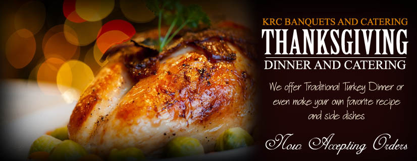 Catered Thanksgiving Dinners  KRC Banquets and Catering 812 333 3431