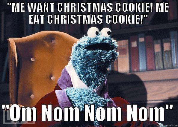 "Christmas Cookies Meme  ""ME WANT CHRISTMAS COOKIE """