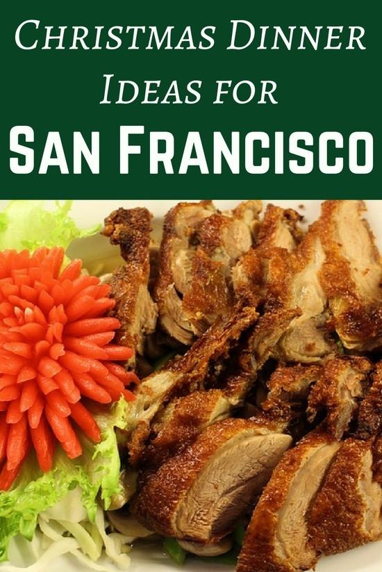 Christmas Dinner San Francisco  Christmas Dinner in San Francisco Ideas for 2017