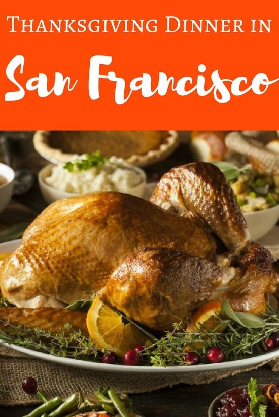 Christmas Dinner San Francisco  Thanksgiving Dinner in San Francisco 2018 My Top Picks