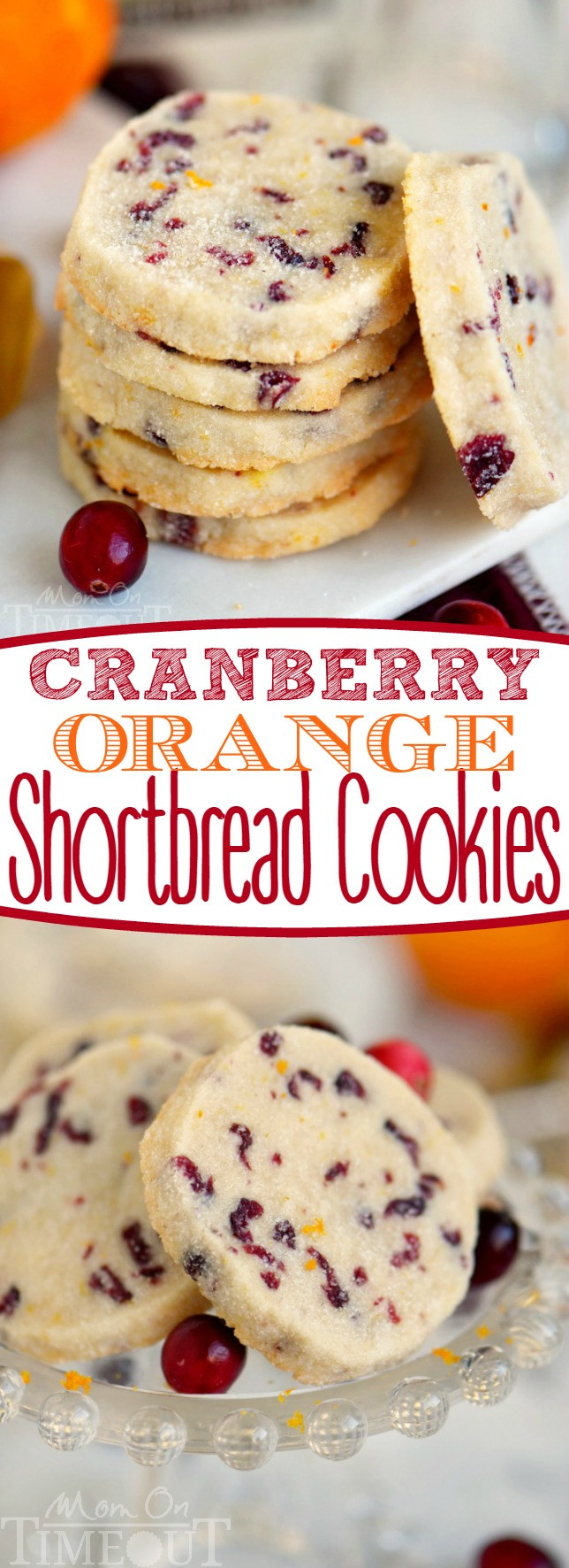 Cranberry Christmas Cookies  Cranberry Orange Shortbread Cookies Mom Timeout