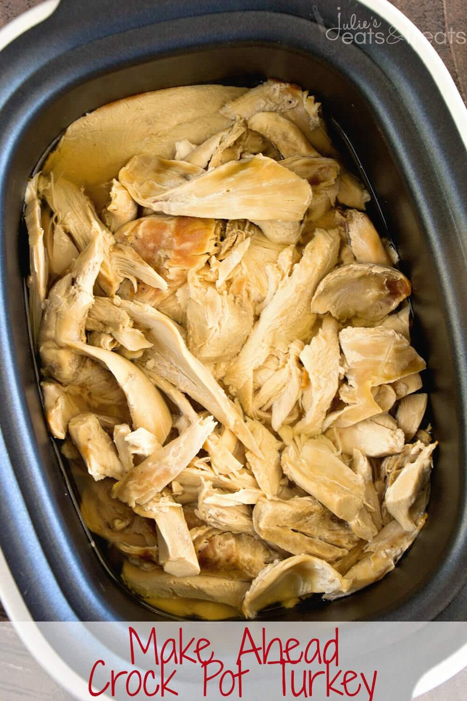 Crock Pot Turkey Recipes For Thanksgiving  Crock Pot Make Ahead Turkey Recipe Julie s Eats & Treats