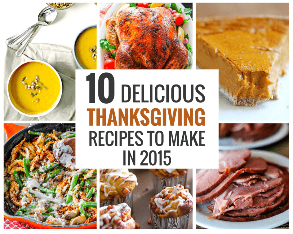 Delicious Turkey Recipes For Thanksgiving  10 Delicious Thanksgiving Recipes to Make in 2015