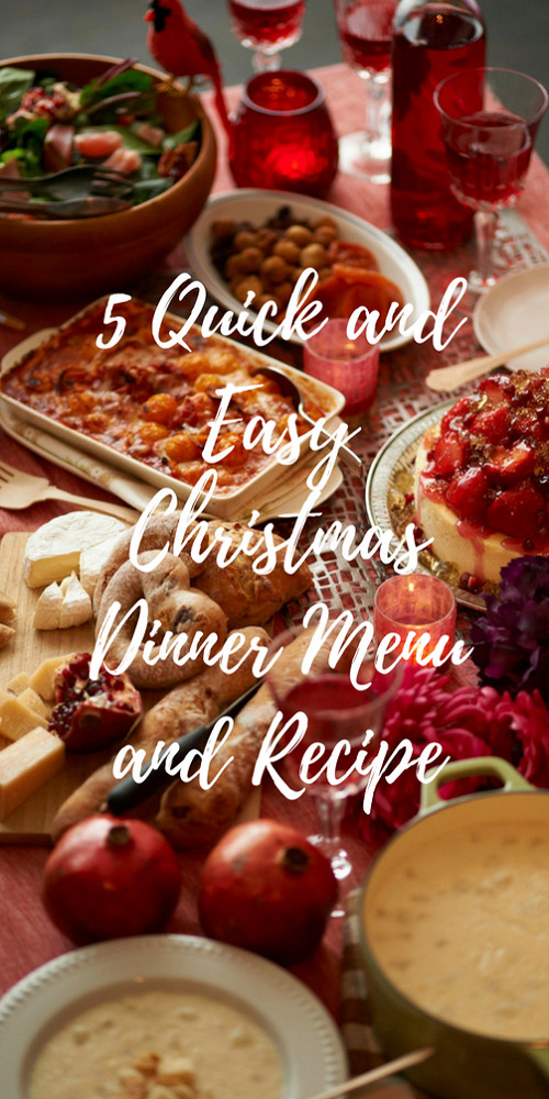 Easy Christmas Dinners  5 Quick And Easy Christmas Dinner Menu And Recipes