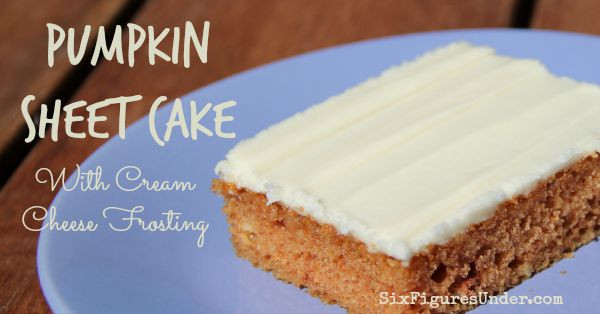 Fall Desserts For A Crowd  Pumpkin Sheet Cake with Cream Cheese Frosting Six