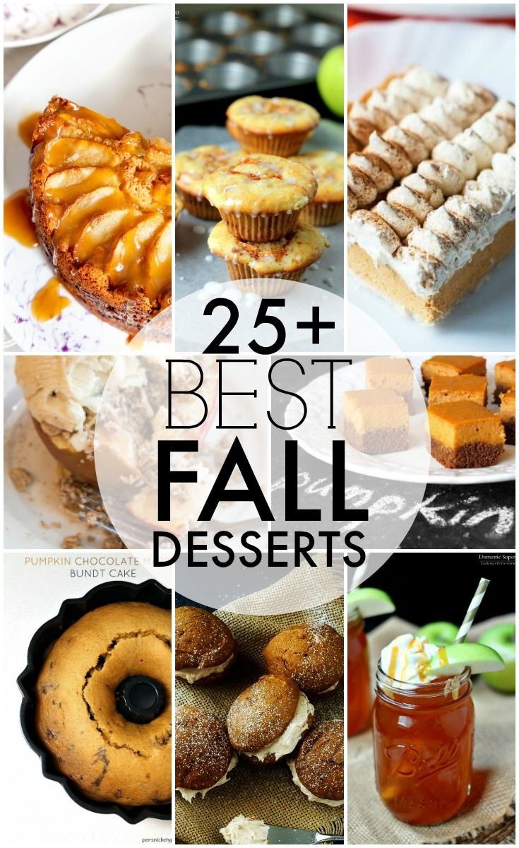 Fall Desserts Pinterest  Over 25 of the BEST fall desserts perfect to kick up the