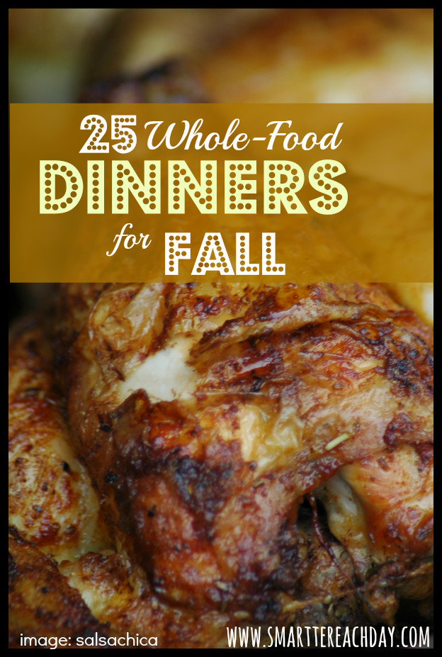 Fall Dinner Ideas  25 Frugal Whole Food Dinners to Make in the Fall
