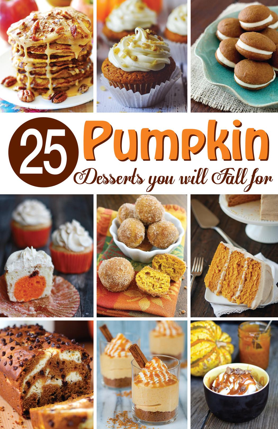 Fall Pumpkin Recipes  25 Perfect Pumpkin Desserts Mom Loves Baking