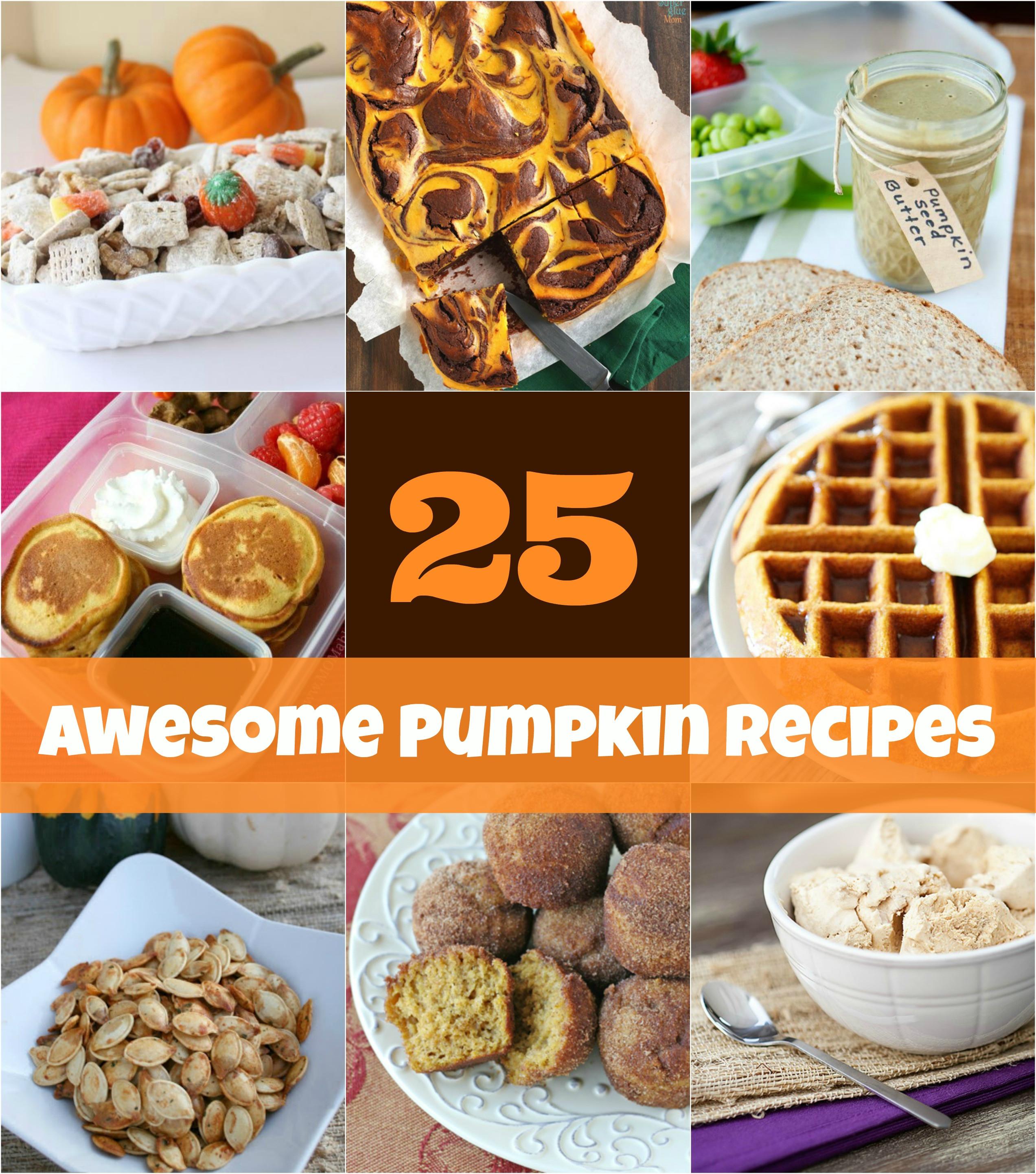 Fall Pumpkin Recipes  25 Pumpkin Recipe Ideas