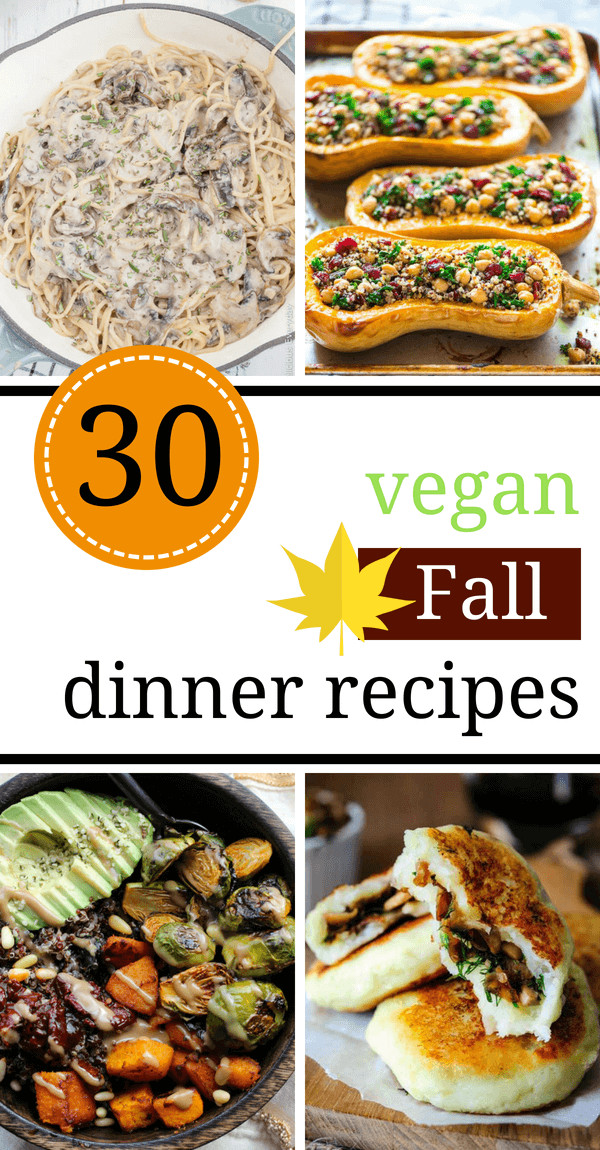 Fall Vegan Recipes  The 30 Best Healthy Vegan Fall Recipes for Dinner