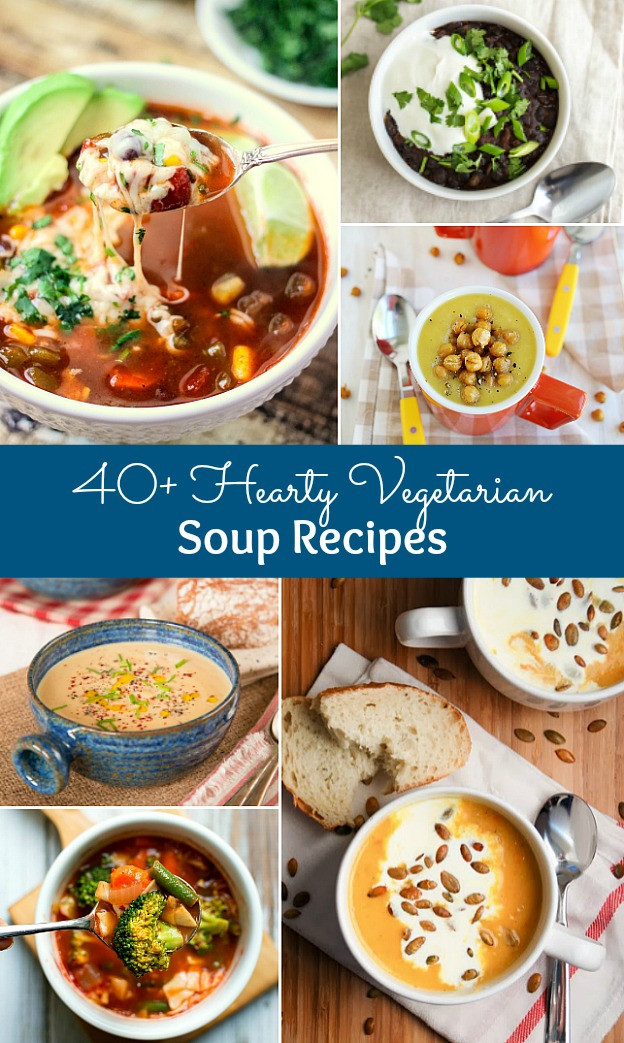 Fall Vegetarian Soup Recipes  40 Hearty Ve arian Soup Recipes