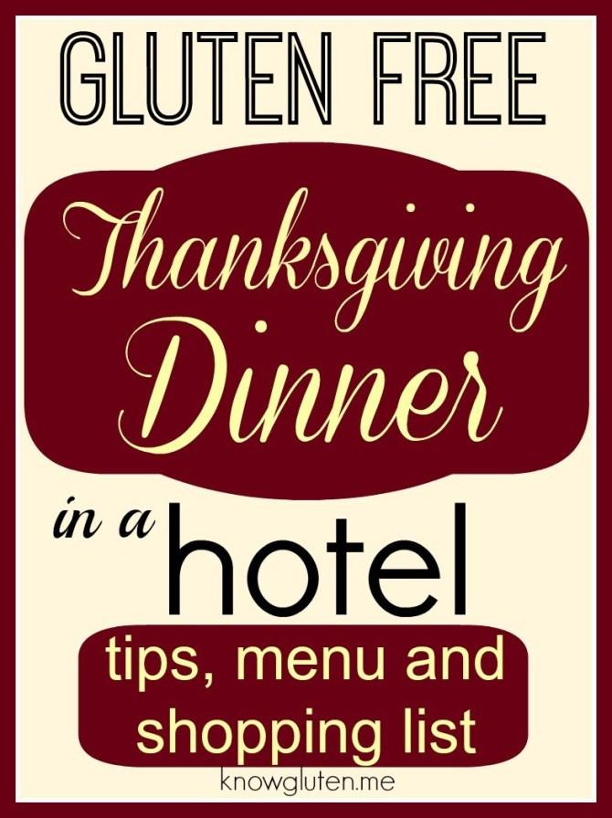 Gluten Free Thanksgiving Menu  Gluten Free Thanksgiving Dinner in a Hotel know gluten