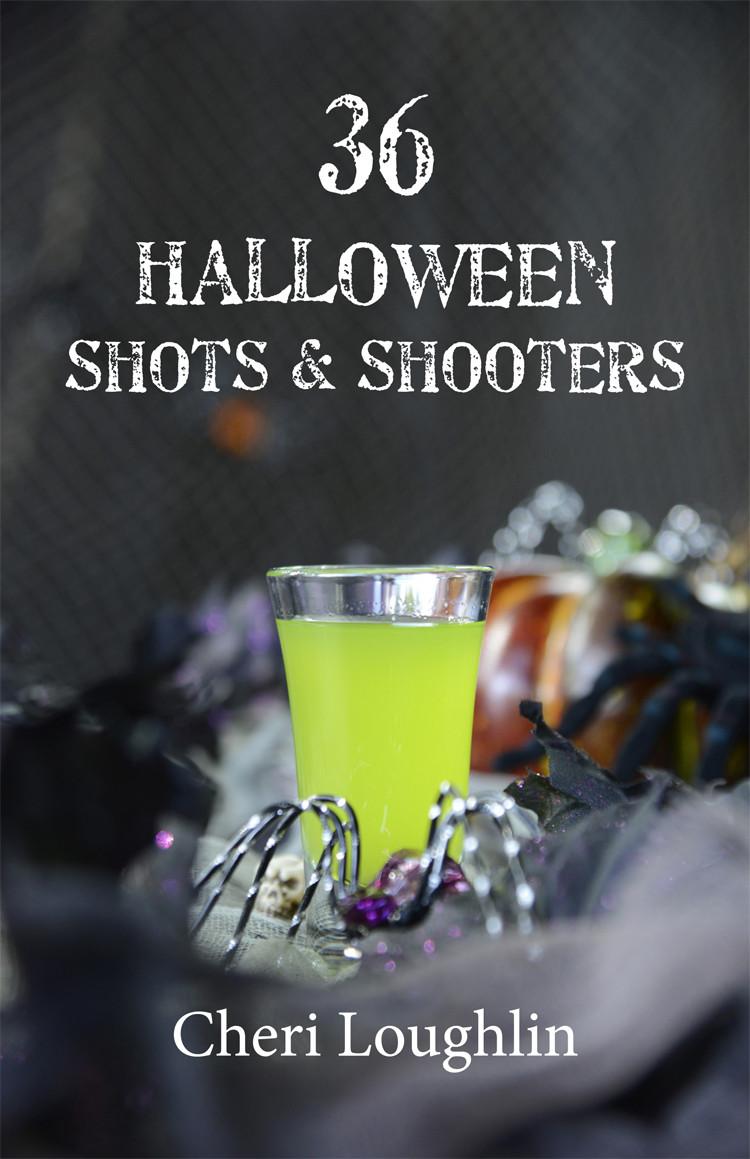 Halloween Shot Drinks  36 Halloween Shots & Shooters Book