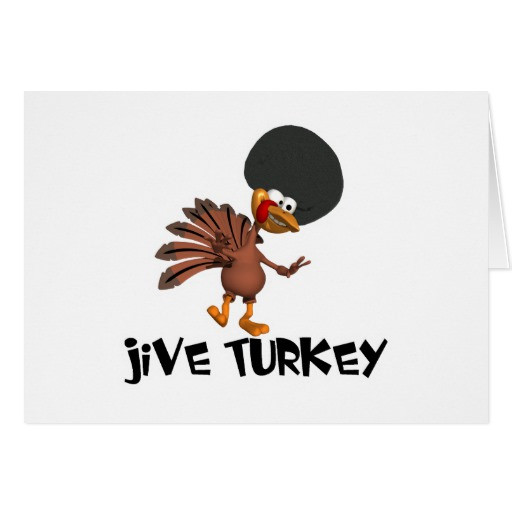Happy Thanksgiving Jive Turkey  Jive Turkey Greeting Cards